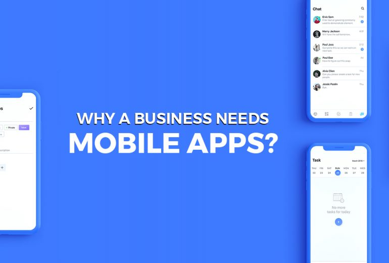 WHY A BUSINESS NEEDS MOBILE APPS