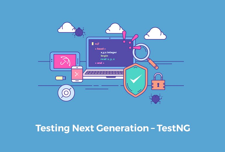 Testing Next Generation - TestNG