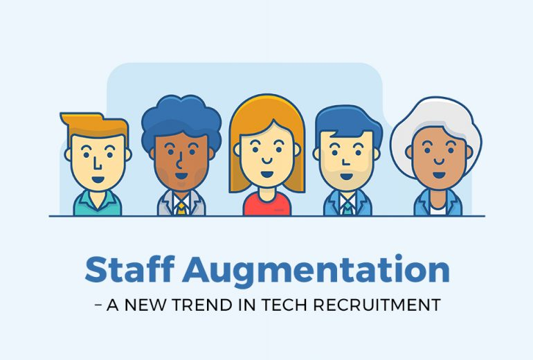 Staff Augmentation – A New Trend in Tech Recruitment